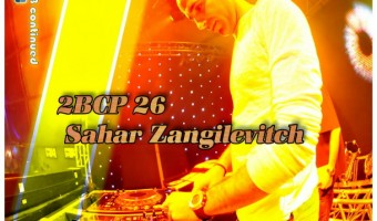 2B Continued Podcast 26 - Sahar Zangilevitch Israeli Djs Nightlife Tel Aviv