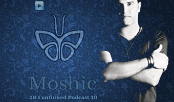 2B Continued Podcast 30 Moshic Israeli djs Nightlife Tel Aviv