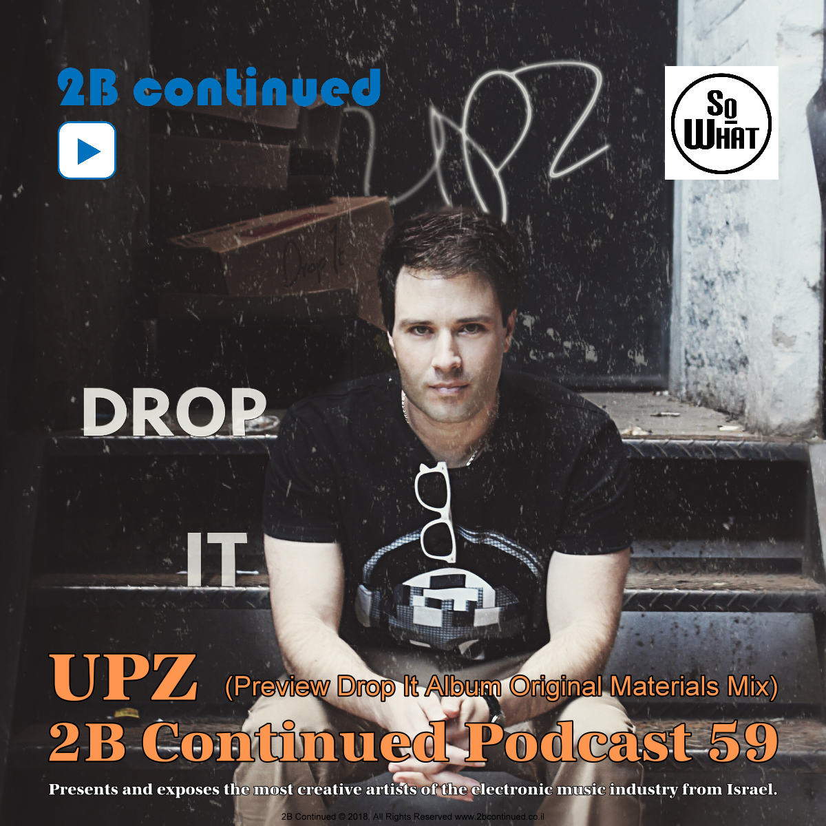2B Continued Podcast 59 UPZ Best electronic music Israel | 2B Continued