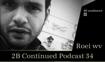 2B Continued Podcast 34 Roei wv best Israeli djs