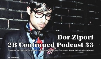 Dor Zipori 2B Continued Podcast 33