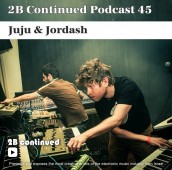2B Continued Podcast 45 - Juju & Jordash